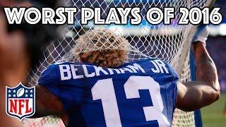 flushyoutube.com-Worst Plays of the 2016 Season | NFL Highlights