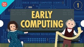 getlinkyoutube.com-Early Computing: Crash Course Computer Science #1