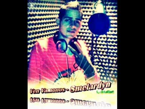 Ven Vamonos : Smelardyn ( Preview Esclusivo )