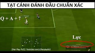 [Fair Play Fo3] - TẠT CÁNH ĐÁNH ĐẦU TRONG FIFA ONLINE 3 - TACADADA FO3