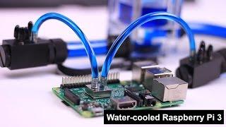 Water Cooled Raspberry Pi 3