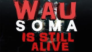 getlinkyoutube.com-SOMA - WAU is still ALIVE !! (ALTERNATIVE CHOICE)