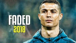 Cristiano Ronaldo - Alan Walker - Faded 2018 | Skills & Goals | HD