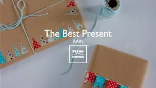 The Best Present - Rain | Piano Cover width=