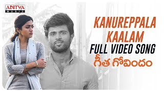 Kanureppala Kaalam Full Video Song    Geetha Govindam Video Songs    Vijay Devarakonda, Rashmika