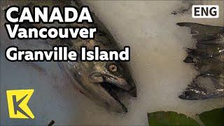 getlinkyoutube.com-【K】Canada Travel-Vancouver[캐나다 여행-밴쿠버]그랜빌 아일랜드의 소박한 시장/Granville Island/Market/Salmon