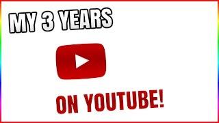 getlinkyoutube.com-MY 3 YEARS ON YOUTUBE JOURNEY THANK YOU!