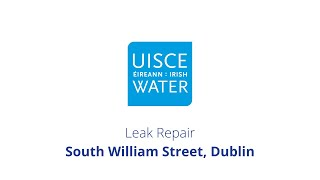 Video Thumbnail: #FixingLeaks | South William Street, Dublin