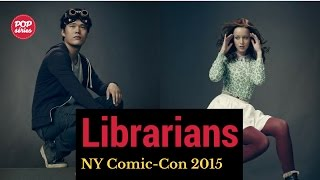 NYCC 2015: Lindy Booth e John Harlan Kim de The Librarians