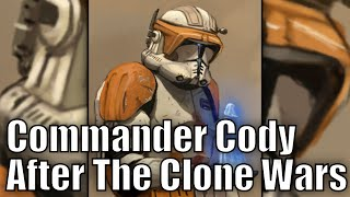What happened to Commander Cody after the Clone Wars?