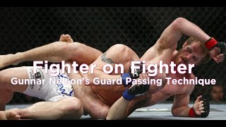 Fighter On Fighter: Gunnar Nelson's Guard Passing Technique - UFC Fight Night 113