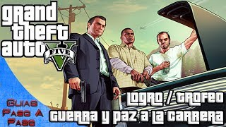 Grand Theft Auto V | Logro / Trofeo: Guerra y paz a la carrera