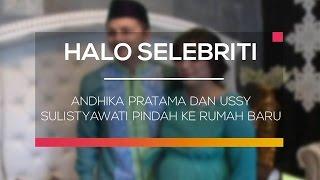 getlinkyoutube.com-Andhika Pratama dan Ussy Sulistyawati Pindah ke Rumah Baru - Halo Selebriti