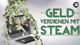 getlinkyoutube.com-Geld verdienen beim Zocken !?  Mit Steam gehts !