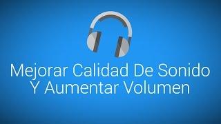 getlinkyoutube.com-Mejorar Calidad De Audio Y Aumentar Volumen | Android [V4A]