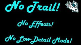 getlinkyoutube.com-[Win10] How to remove your Trail and Particles - Geometry Dash [2.01] (1080p60)