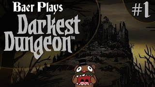 getlinkyoutube.com-Baer Plays Darkest Dungeon (Pt. 1) - The Beginning