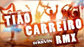 getlinkyoutube.com-Tião Carreiro - Modao remix -  DJ Kevin - www sertanejoremix com