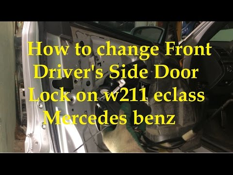Как заменить замок водительской двери на W211 Е Class Mercedes Benz