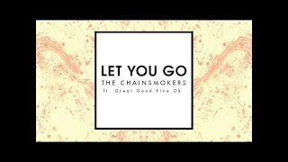 LET YOU GO - THE CHAINSMOKERS FT  GREAT GOOD FINE OK karaoke version ( no vocal ) lyric instrumental