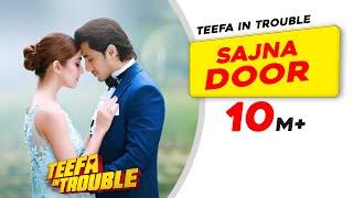 Teefa In Trouble   Sajna Door   Video Song   Ali Zafar   Aima Baig   Maya Ali   Faisal Qureshi width=