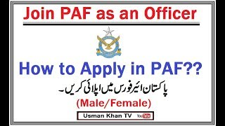 How to apply for Pakistan Air Force (PAF) as an Officer (Male/Females) . width=