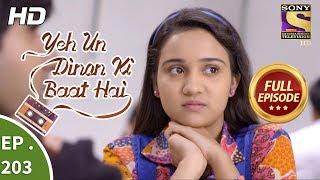 Yeh Un Dinon Ki Baat Hai - Ep 203 - Full Episode - 13th June, 2018