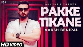 Aarsh Benipal - Pakke Tikane   Jassi Lohka   New Punjabi Songs 2018   Chandigarh Songs