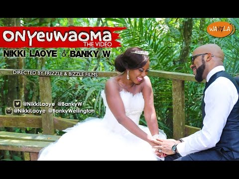 Nikki Laoye and Banky W | Onyeuwaoma (Official Video) @NikkiLaoye @BankyW