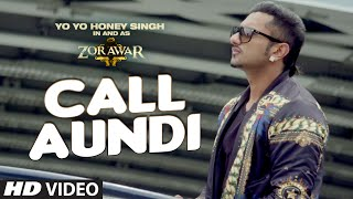 getlinkyoutube.com-Call Aundi Video Song | ZORAWAR | Yo Yo Honey Singh | T-Series
