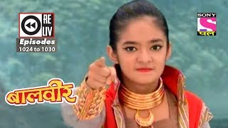 Weekly Reliv   Baalveer   21st July 2018 To 27th July 2018   Episode 1024 To 1030