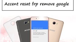 Accent - Speed A2 - Speed M2- Speed Y2 - remove google account