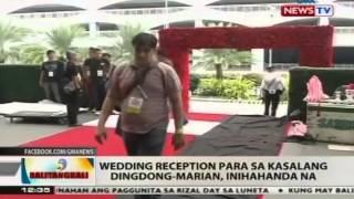 BT: Wedding reception para sa kasalang Dingdong-Marian, inihahanda na