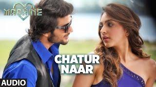 getlinkyoutube.com-Chatur Naar  Full Audio Song | Machine | Mustafa &  Kiara Advani | Nakash Aziz & Shashaa Tirupati
