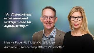 MPL 16 - Är Västerbottens arbetsmarknad verkligen redo för digitaliseringen?
