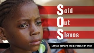 SOS-Sold-Out-Slaves-Kenyas-growing-child-prostitution-crisis-RT-Documentary width=