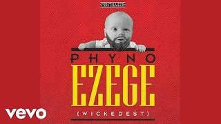 Phyno - Ezege [Official Audio]