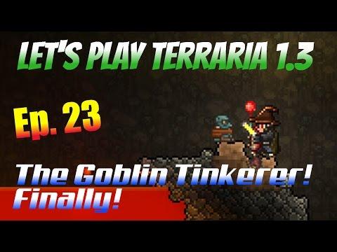 Let's Play Terraria 1.3 Ep. 23 - The Goblin Tinkerer! FINALLY!