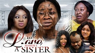 TO LOVE A SISTER  (SEASON 1) || ANEKE TWINS 2018 ll LATEST 2018 BLOCKBUSTER NOLLYWOOD MOVIES