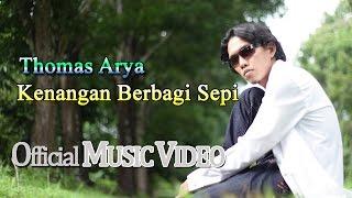 getlinkyoutube.com-Thomas Arya - Kenangan Berbagi Sepi [Official Music Video HD]