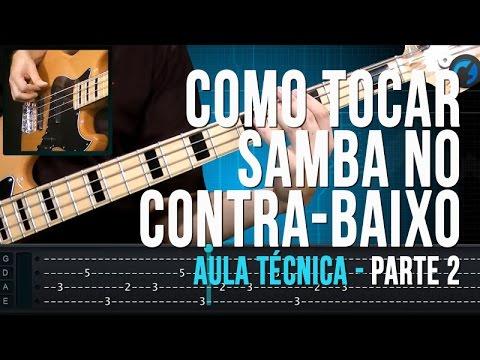 Como Tocar Samba no Contra-Baixo Parte 2/2 (aula técnica)