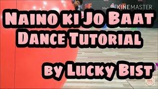 Naino ki Jo baat dance Tutorial by Lucky Bist width=