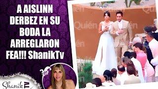 getlinkyoutube.com-A AISLINN DERBEZ EN SU BODA LA ARREGLARON FEA!!! ShanikTv