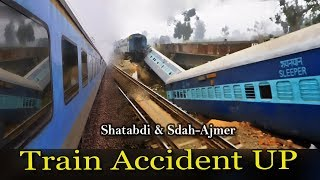 getlinkyoutube.com-Train Accident onboard Shatabdi Express: Sealdah - Ajmer Superfast derailment near Kanpur