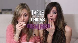 getlinkyoutube.com-Tarde de Chicas (con RoEnLaRed)