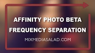 getlinkyoutube.com-Affinity Photo Tutorial Frequency Separation