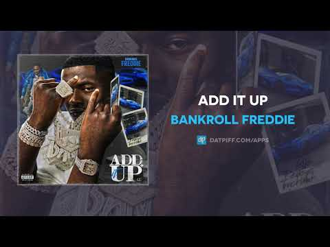 Bankroll Freddie - Add It Up (AUDIO)