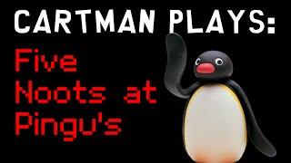 getlinkyoutube.com-NOOT NOOT!!!   Cartman Plays: Five Noots at Pingu's