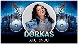 Dorkas - Aku Rindu (Official Video Lyrics NAGASWARA) #lirik
