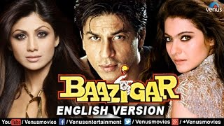 Baazigar   English Version | Shahrukh Khan Movies | Kajol | Shilpa Shetty | Bollywood Full Movies